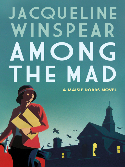 Title details for Among the Mad by Jacqueline Winspear - Available