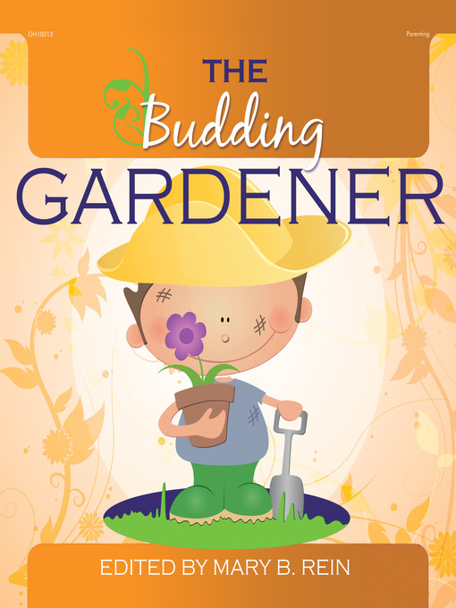 Title details for The Budding Gardener by Mary B. Rein - Available