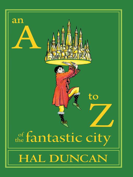 "An A&́#x80;""z of the Fantastic City"