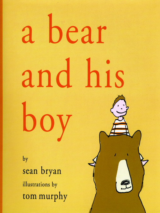 Title details for A Bear and His Boy by Sean Bryan - Available