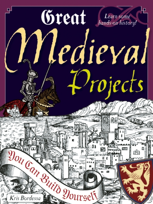 Title details for Great Medieval Projects by Kris Bordessa - Available