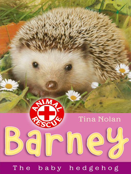 Title details for Barney the Baby Hedgehog by Tina Nolan - Available