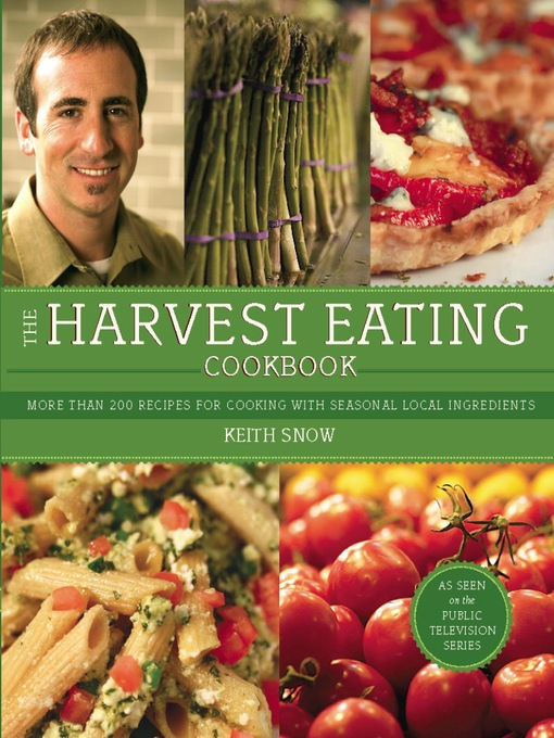 Title details for The Harvest Eating Cookbook by Keith Snow - Available