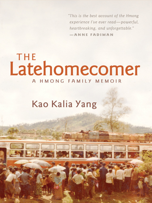 Title details for The Latehomecomer by Kao Kalia Yang - Wait list