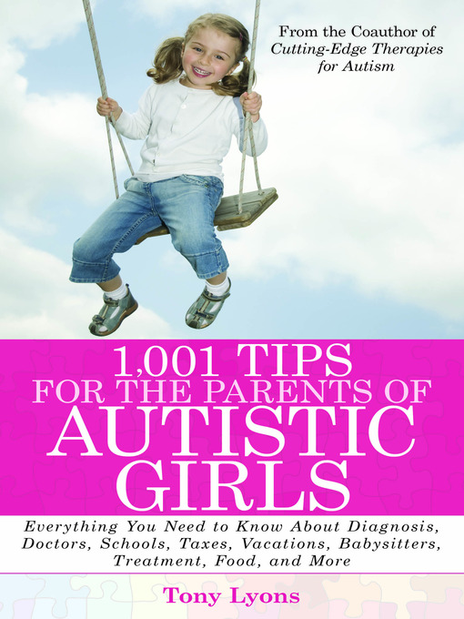 Title details for 1,001 Tips for the Parents of Autistic Girls by Tony Lyons - Available