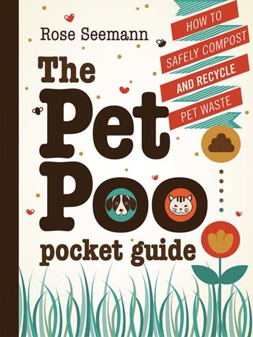 Title details for The Pet Poo Pocket Guide by Rose Seemann - Wait list