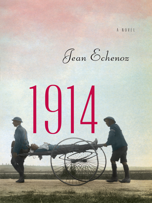 Title details for 1914 by Jean Echenoz - Available