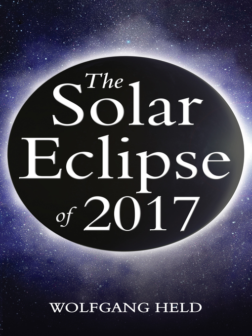 Title details for The Solar Eclipse of 2017 by Wolfgang Held - Wait list