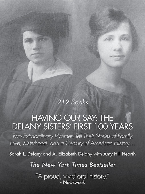 Title details for Having Our Say by Sarah L. Delany - Available