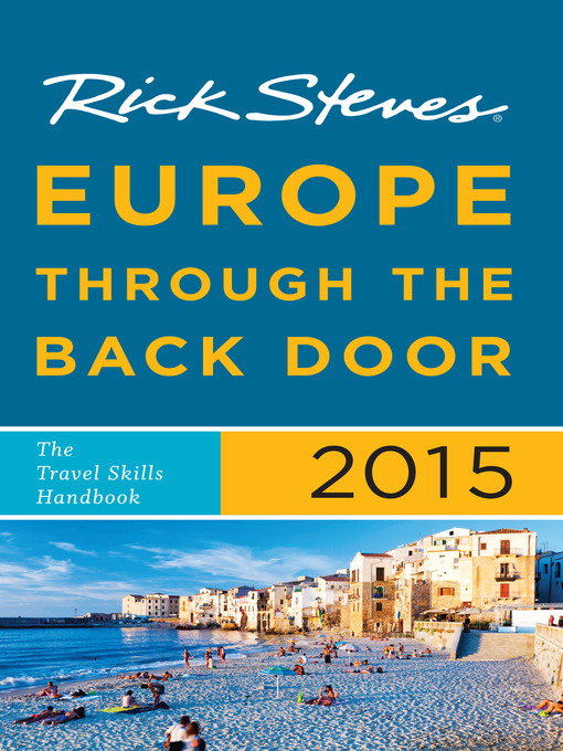 Title details for Rick Steves Europe Through the Back Door 2015 by Rick Steves - Available