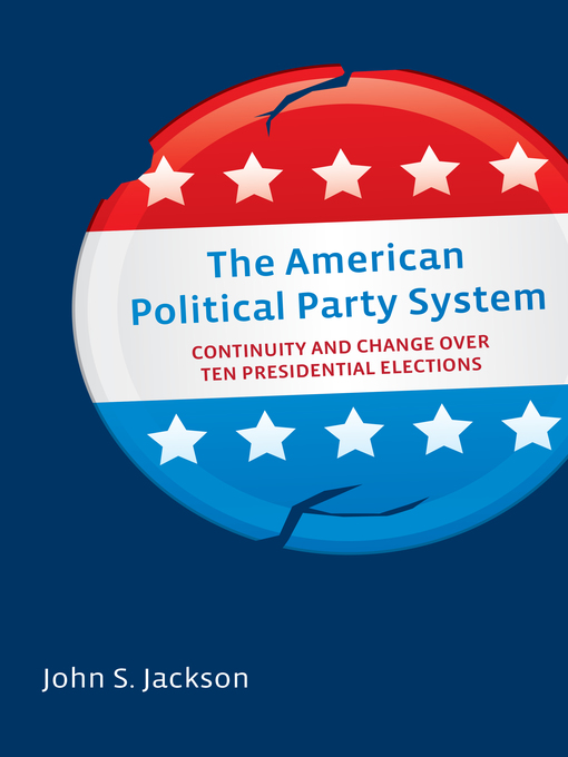 Title details for The American Political Party System by John S. Jackson - Available