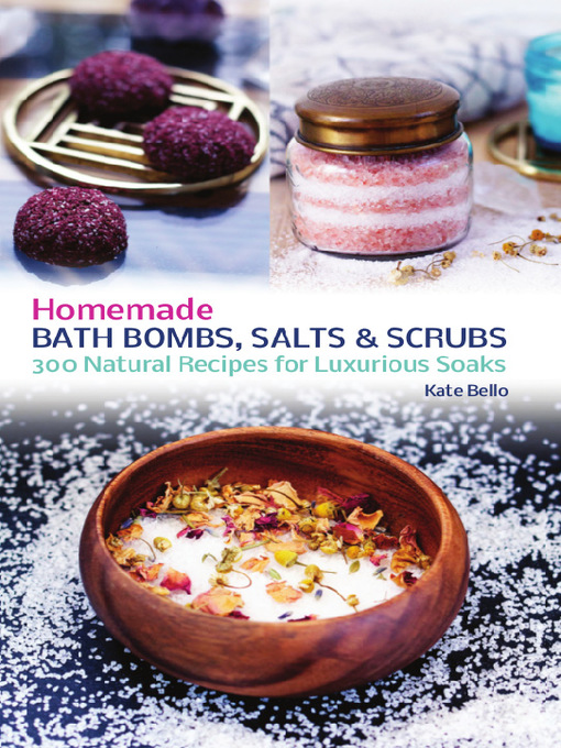 Homemade Bath Bombs, Salts and Scrubs - Electronic Library New ...
