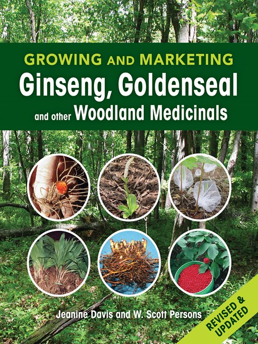 Title details for Growing and Marketing Ginseng, Goldenseal and other Woodland Medicinals by Jeanine Davis - Wait list