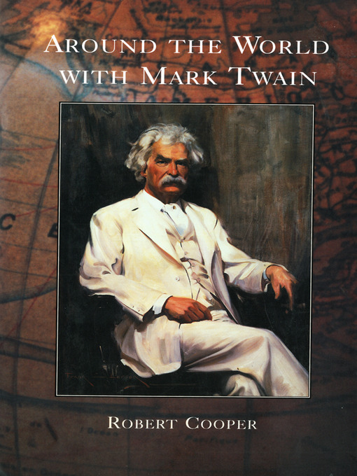 Title details for Around the World With Mark Twain by Robert Cooper - Available