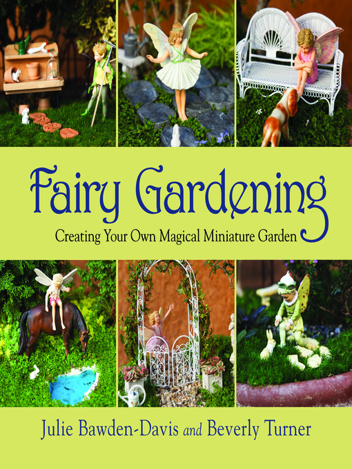 Title details for Fairy Gardening by Julie Bawden-Davis - Available