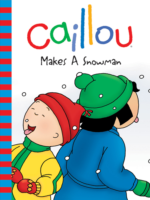 Title details for Caillou Makes a Snowman by Roger Harvey - Available