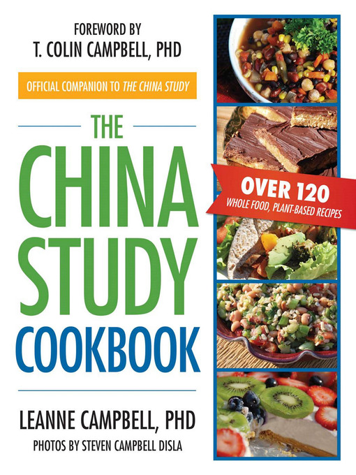 Title details for The China Study Cookbook by LeAnne Campbell - Wait list