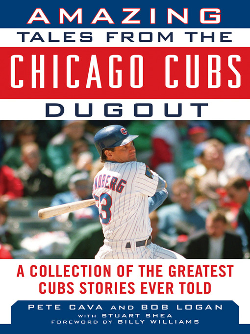 Title details for Amazing Tales from the Chicago Cubs Dugout by Bob Logan - Available