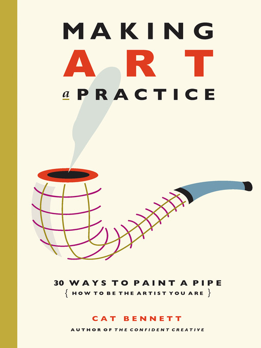 Title details for Making Art a Practice by Cat Bennett - Available