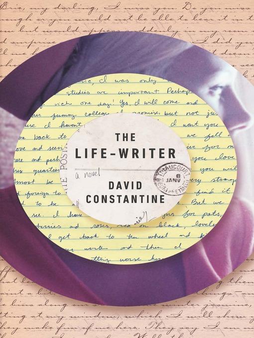 Détails du titre pour The Life-Writer par David Constantine - Disponible