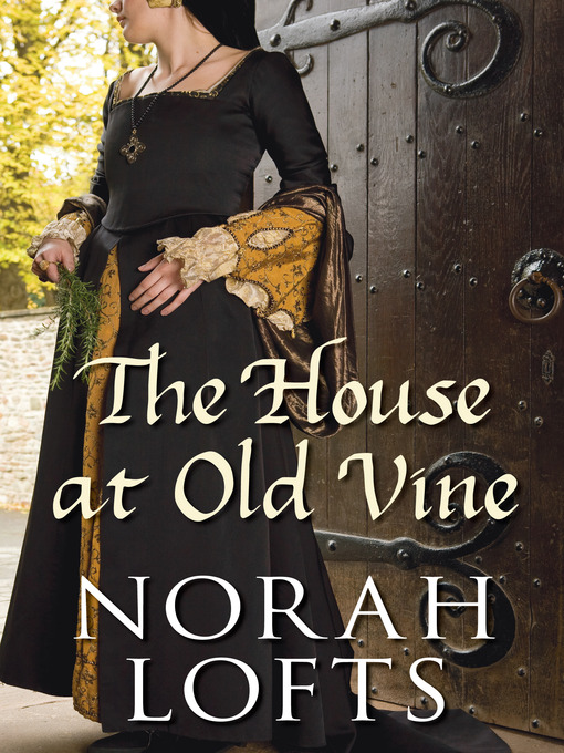Title details for The House at Old Vine by Norah Lofts - Available