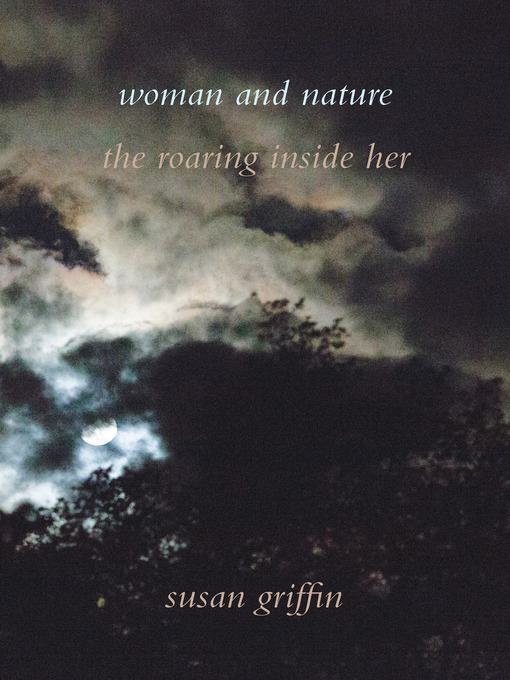 Title details for Woman and Nature by Susan Griffin - Available