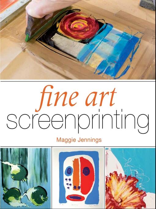 Title details for Fine Art Screenprinting by Maggie Jennings - Wait list