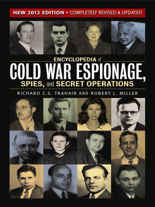 Title details for Encyclopedia of Cold War Espionage, Spies, and Secret Operations by Richard C.S. Trahair - Available
