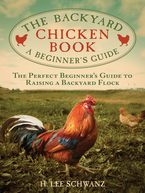 Title details for The Backyard Chicken Book by H. Lee Schwanz - Wait list