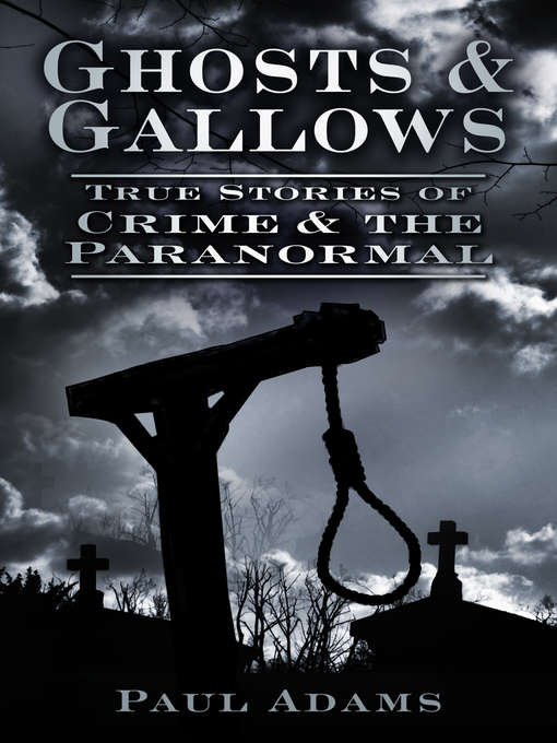 Title details for Ghosts & Gallows by Paul Adams - Wait list