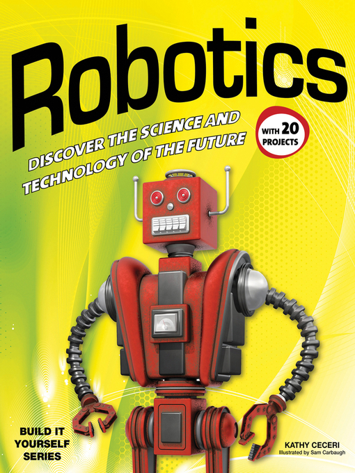 Title details for Robotics by Kathy Ceceri - Available