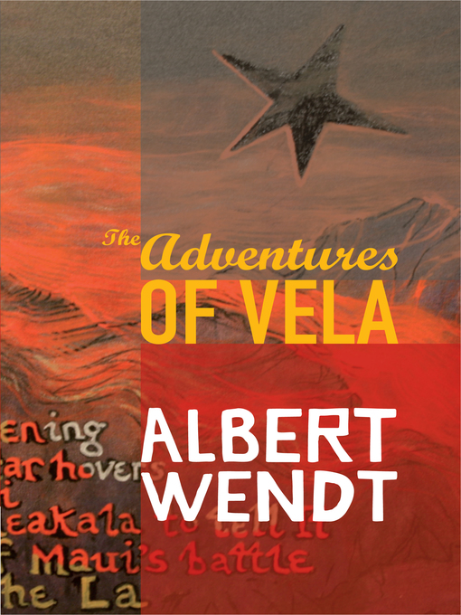 Title details for The Adventures of Vela by Albert Wendt - Available