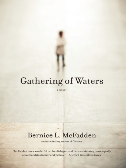 Title details for Gathering of Waters by Bernice L. McFadden - Available