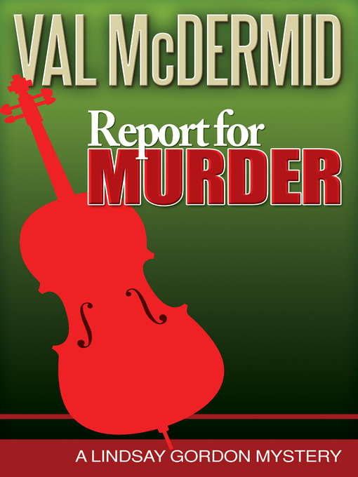 Title details for Report for Murder by Val McDermid - Available