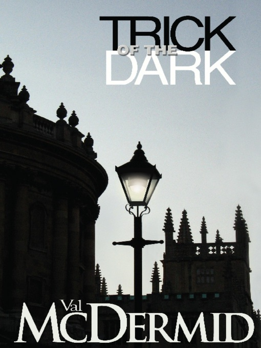 Title details for Trick of the Dark by Val McDermid - Available