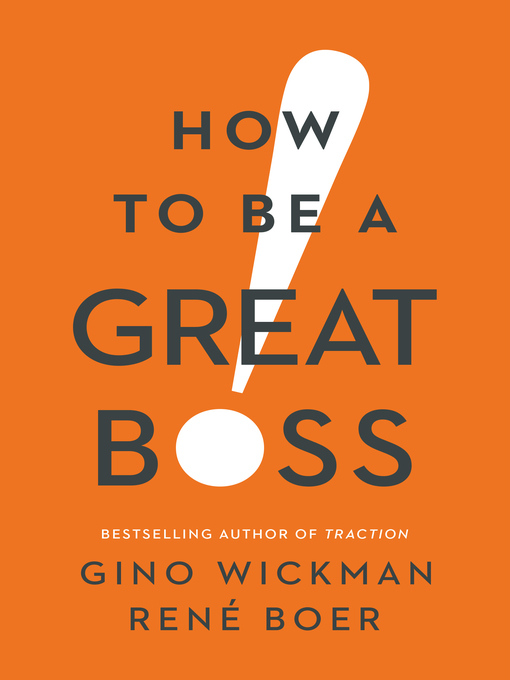 Title details for How to Be a Great Boss by Gino Wickman - Wait list