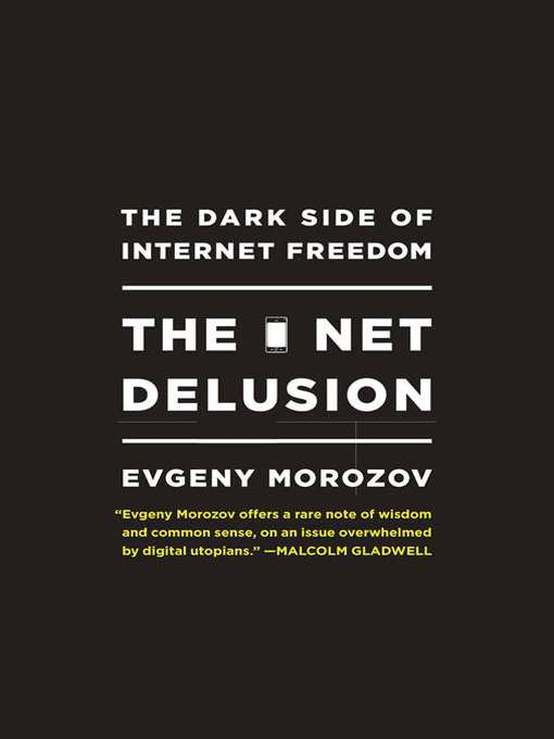 Title details for The Net Delusion by Evgeny Morozov - Available