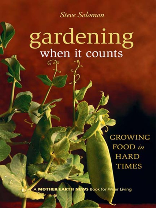 Title details for Gardening When It Counts by Steve Solomon - Wait list