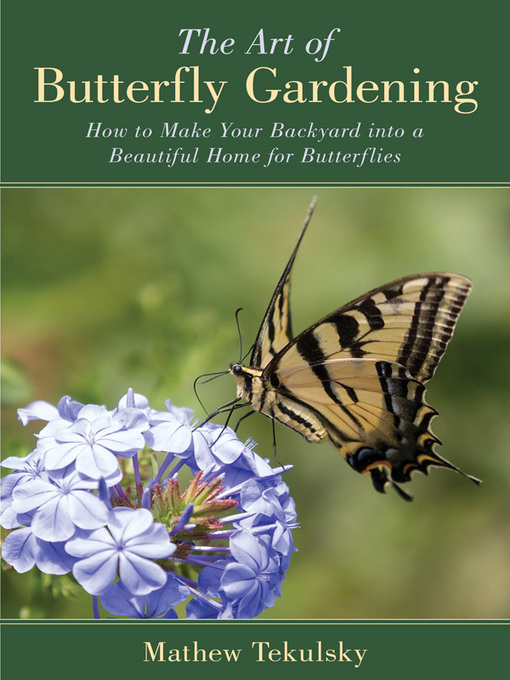 Title details for The Art of Butterfly Gardening by Mathew Tekulsky - Wait list