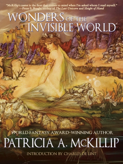 Title details for Wonders of the Invisible World by Patricia A. McKillip - Available