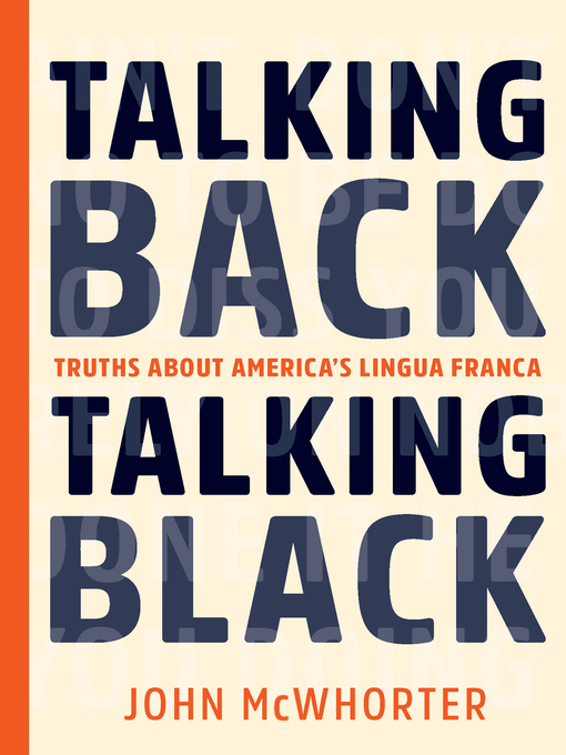Title details for Talking Back, Talking Black by John Mcwhorter - Available