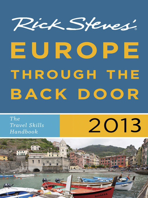 Title details for Rick Steves' Europe Through the Back Door 2013 by Rick Steves - Available