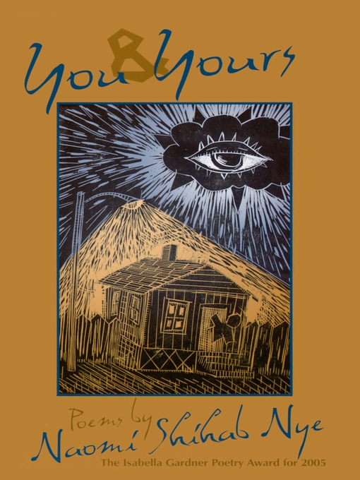 Title details for You and Yours by Naomi Shihab - Available