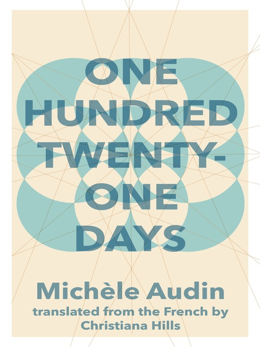 Title details for One Hundred Twenty-One Days by Michèle Audin - Available