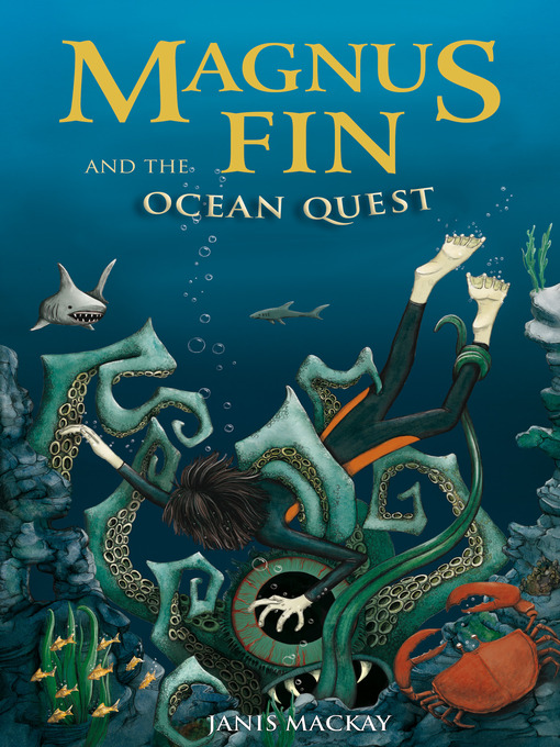 Title details for Magnus Fin and the Ocean Quest by Janis Mackay - Available