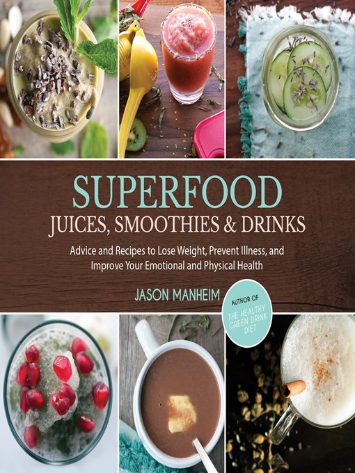 Title details for Superfood Juices, Smoothies & Drinks by Jason Manheim - Wait list