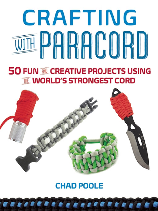 Title details for Crafting with Paracord by Chad  Poole - Wait list