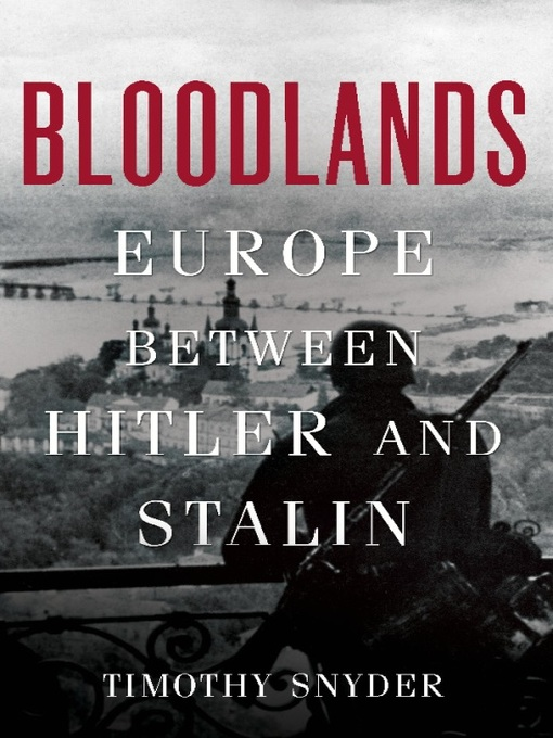 Title details for Bloodlands by Timothy Snyder - Available