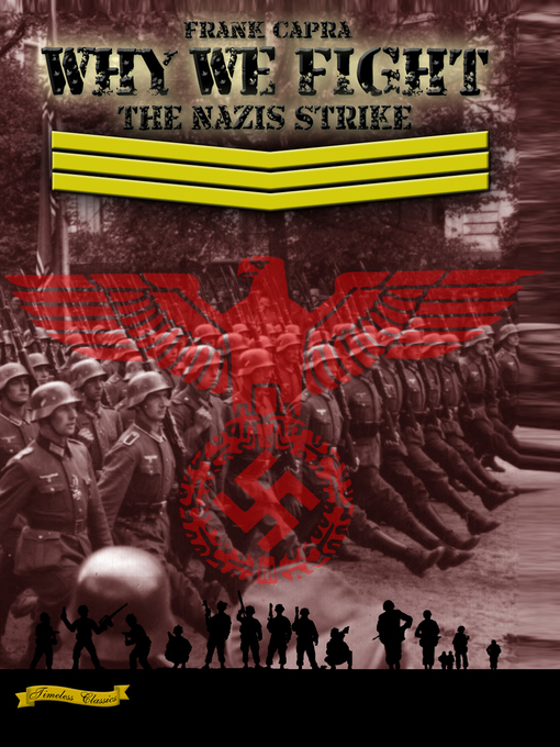 Title details for Why We Fight: The Nazis Strike by A2ZCDS - Available