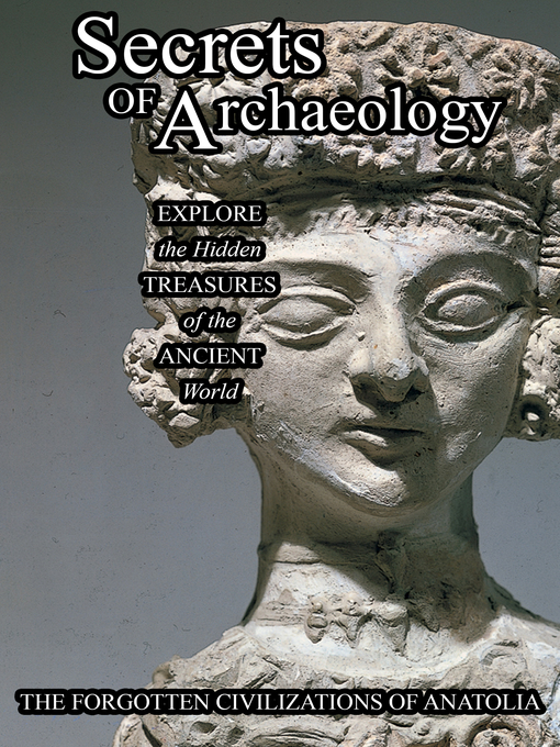 Title details for Secrets of Archaeology, The Forgotten Civilaztions of Anatolia by Aldo Zappala - Available